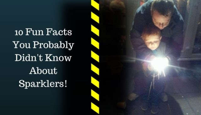 10 Sparklers facts You Probably Didn't Know