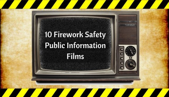 10 Firework Safety Public Information Films