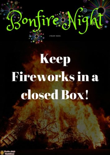 Bonfire night keep fireworks in a closed box