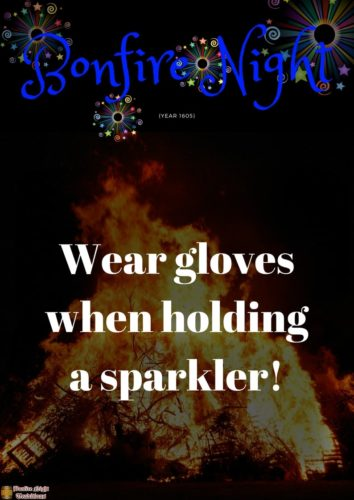 Bonfire night Wear gloves when holding a sparkler