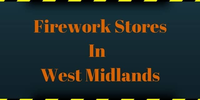 Firework Stores West Midlands