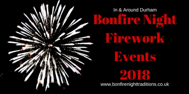 Durham Bonfire Night Round Up 2018