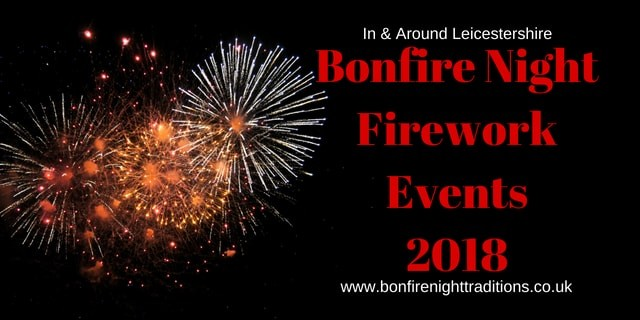 Leicestershire Guy Fawkes Night Round Up 2018