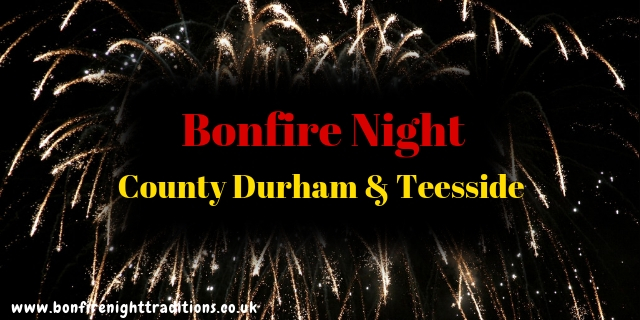 County Durham and Teesside Bonfire Night